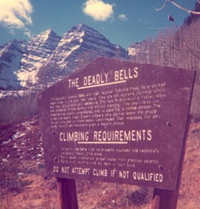 Maroon Bells with the somewhat ominous sign